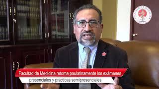 LA FACULTAD DE MEDICINA RETOMA PAULATINAMENTE LOS EXÁMENES PRESENCIALES Y PRACTICAS SEMIPRESENCIALES