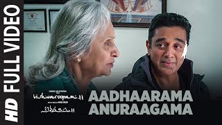 Aadhaarama Anuraagama Full Video Song | Vishwaroopam 2