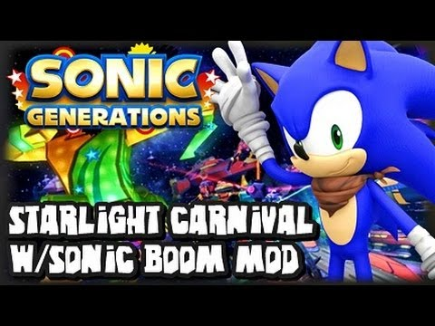 Sonic Generations PC - Starlight Carnival Level Mod w/Sonic Boom Character Mod