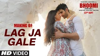 Making of Lag Ja Gale Video Song | Bhoomi |