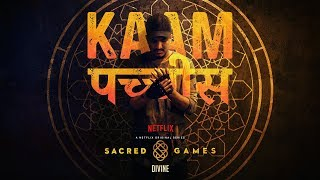 Kaam 25 - DIVINE  Sacred Games