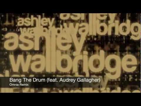 Ashley Wallbridge feat. Audrey Gallagher - Bang The Drum (Omnia Remix) [Official Preview]