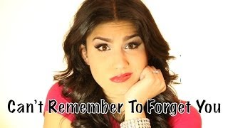 Can't Remember to Forget You Cover by Shakira & Rihanna
