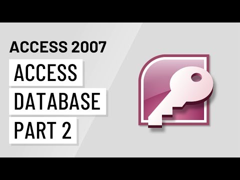 Access 2007: Exploring the Access Database Part 2