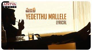 Yedetthu Mallele Lyrical || MAJILI Songs