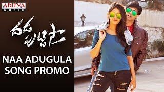 Dhada Puttistha - Naa Adugula Promo Song