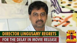 Watch Director Lingusamy Regrets for the Delay in Movie Release Red Pix tv Kollywood News 02/May/2015 online