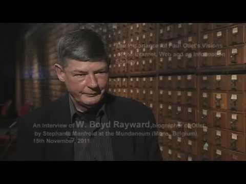 Interview of Professor Boyd Rayward, biographer of Paul Otlet (University of Illinois)
