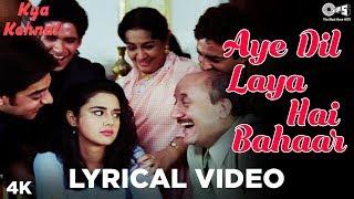 Aye Dil Laya Hai Bahaar Lyrical - Kya Kehna  Preity Zinta  Kavita Krishnamurthy & Hariharan