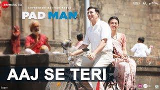 Aaj Se Teri | Padman