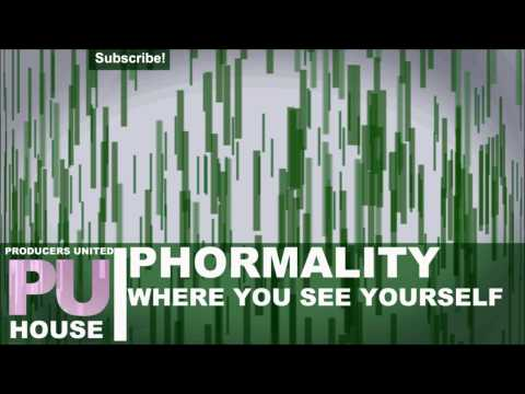 Phormality - Where You See Yourself (House)