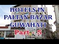Hotels in Paltan Bazar Near Guwahati Railway Station Assam - Part 5