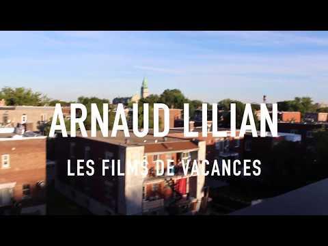 Arnaud Lilian, vidéo solo, Les Films de Vacances