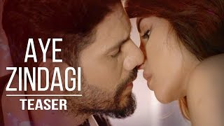 Aye Zindagi | Video Song (Teaser) - Maaya