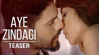 Aye Zindagi | Video Song (Teaser) - Maaya