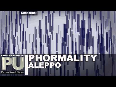 Phormality - Aleppo (Drum and Bass)