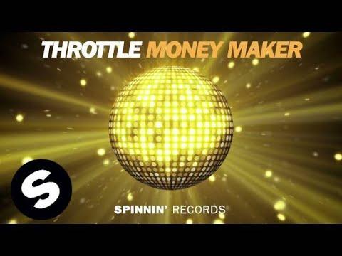 Throttle - Money Maker (Club Edit) - UCpDJl2EmP7Oh90Vylx0dZtA