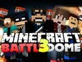 Minecraft Battle Dome 3- THANK YOU BOGDEN!! (BajanCanadian, xRpMx13x, and Friends)