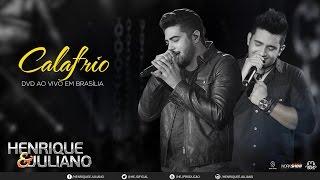 Henrique e Juliano – Calafrio DVD Ao vivo em Brasília Vídeo Oficial
