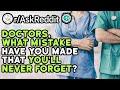 Doctors, What Mistake Have You Made That You'll Never Forget? (Reddit Stories r/AskReddit)