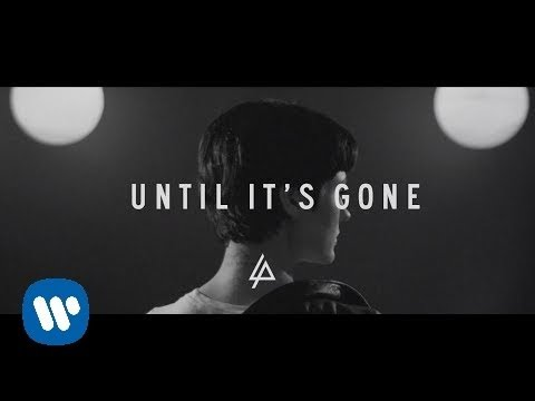 Until It's Gone (Video Lirik)