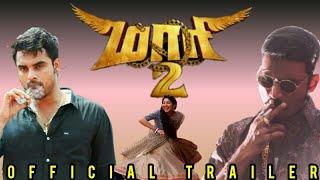 Maari 2 Official Trailer | Dhanush | Tovino Thomas | Sai Pallavi