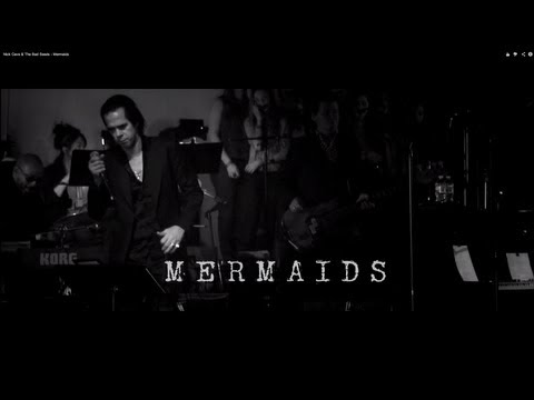 Nick Cave & The Bad Seeds - Mermaids
