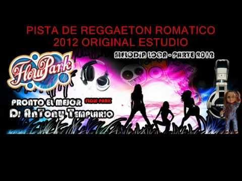 Pista Reggaeton Romantico 2012 - Dj Antony Templario