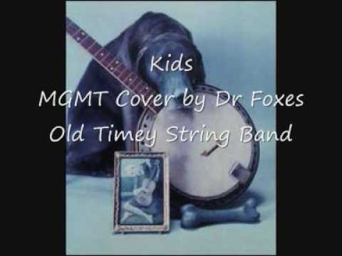 Kids by MGMT bluegrass cover by Dr Fox's Old Timey String Band