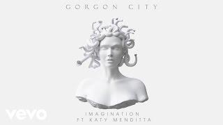Gorgon City – Imagination ft. Katy Menditta