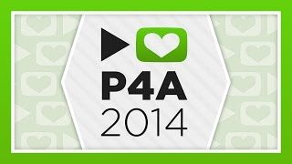 P4A 2014: The Foundation To Decrease Worldsuck