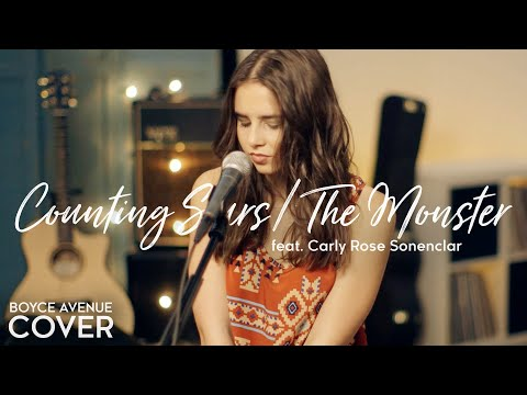 Counting Stars / The Monster - OneRepublic / Eminem Rihanna (Boyce Avenue ft. Carly Rose Sonenclar)