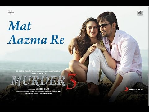 Mat Aazma Re - Official Video - Murder 3