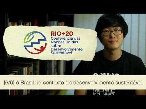 O Brasil no contexto do desenvolvimento sustentável [6/6]