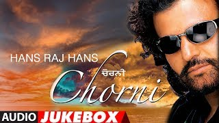 Hans Raj Hans: Chorni  Full Album Jukebox  Punjabi Audio Songs  T-Series Apna Punjab