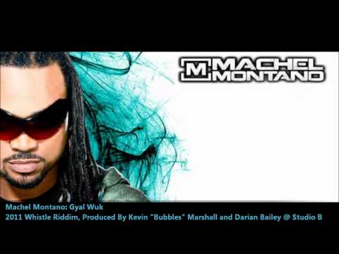 New Machel Montano :GYAL WUK [2011 Barbados Crop Over][Whistle Riddim, STUDIO B]