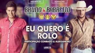 Bruno e Barretto – Eu quero é Rolo part.Conrado e Aleksandro – CD Farra, Pinga e Foguete