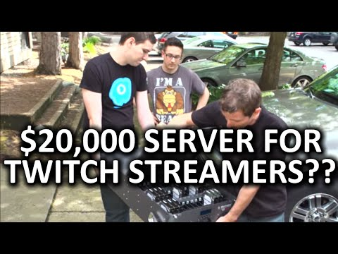Why would Twitch streamers need a $20,000 server??…