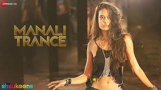 Manali Trance - Full Audio | The Shaukeens