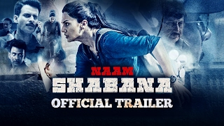 Naam Shabana Official Theatrical Trailer