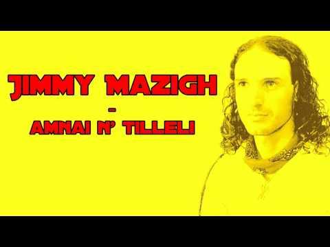 Chanson chaoui - Jimmy mazigh - Amnai n thilleli