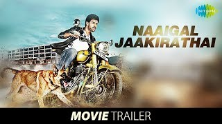 Naaigal Jaakirathai Movie Official Trailer