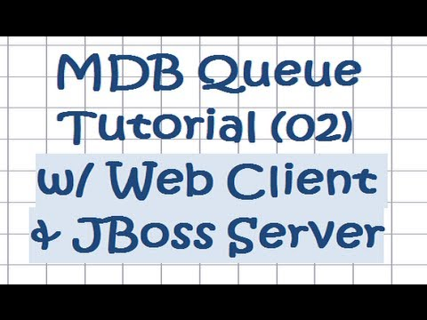 EJB 3.0 - MDB Queue Tutorial [02] - w/ JSP Client and JBoss Server