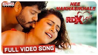 Nee Nakhasikhale Full Video Song || RDXLove