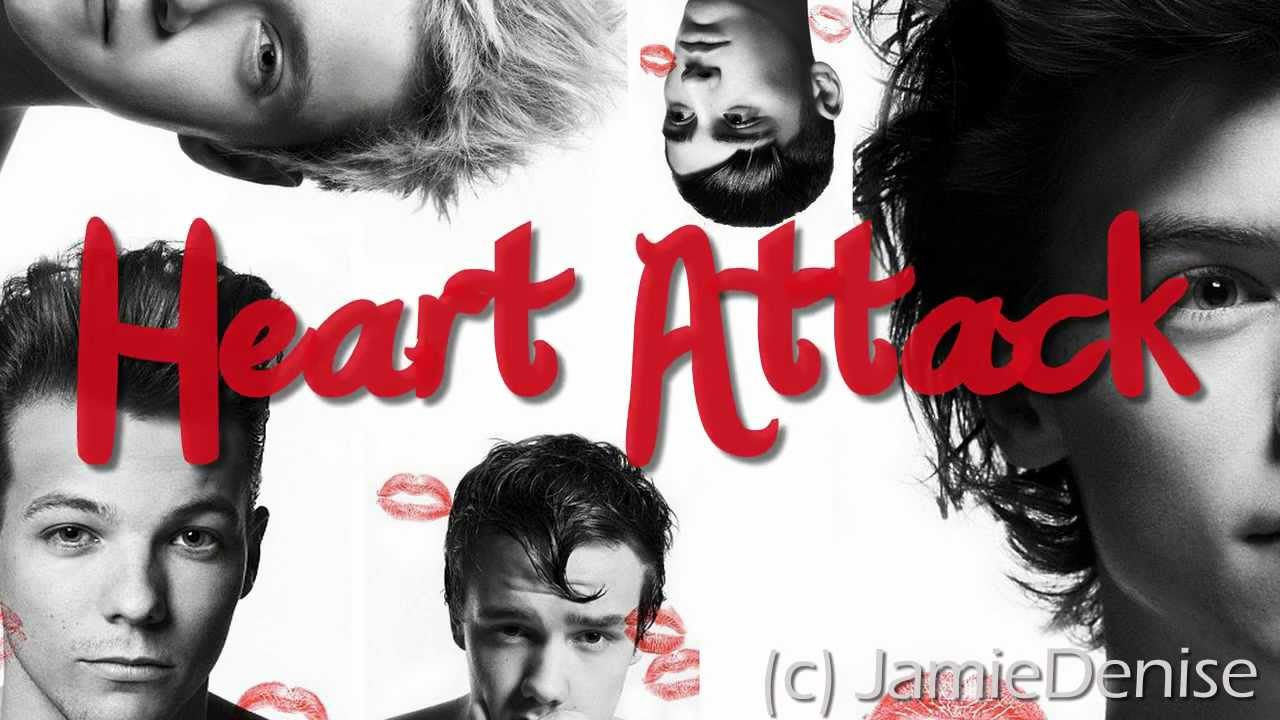 heart attack by 1D no hate please