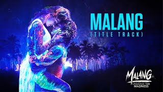 Malang: Title Song Video