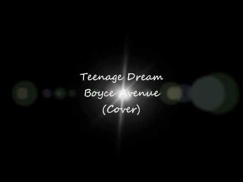 Teenage Dream - Boyce Avenue (Cover) - Lyrics