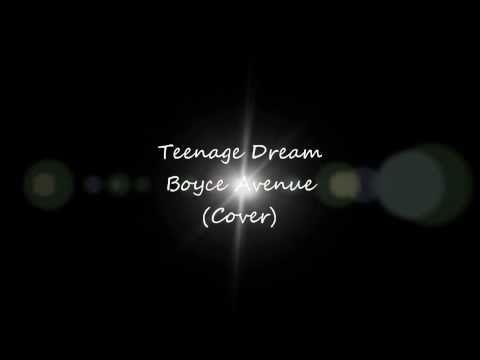 Teenage Dream - Boyce Avenue (Cover) - Lyrics