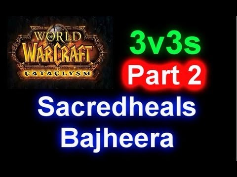Holy Paladin 3v3 Arenas! - Sacredheals & Bajheera Marathon! Part 2 (World of Warcraft Gameplay / PvP)