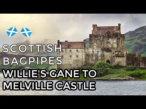 ♫ Scottish Bagpipes - Willie's Gane to Melville Castle ♫